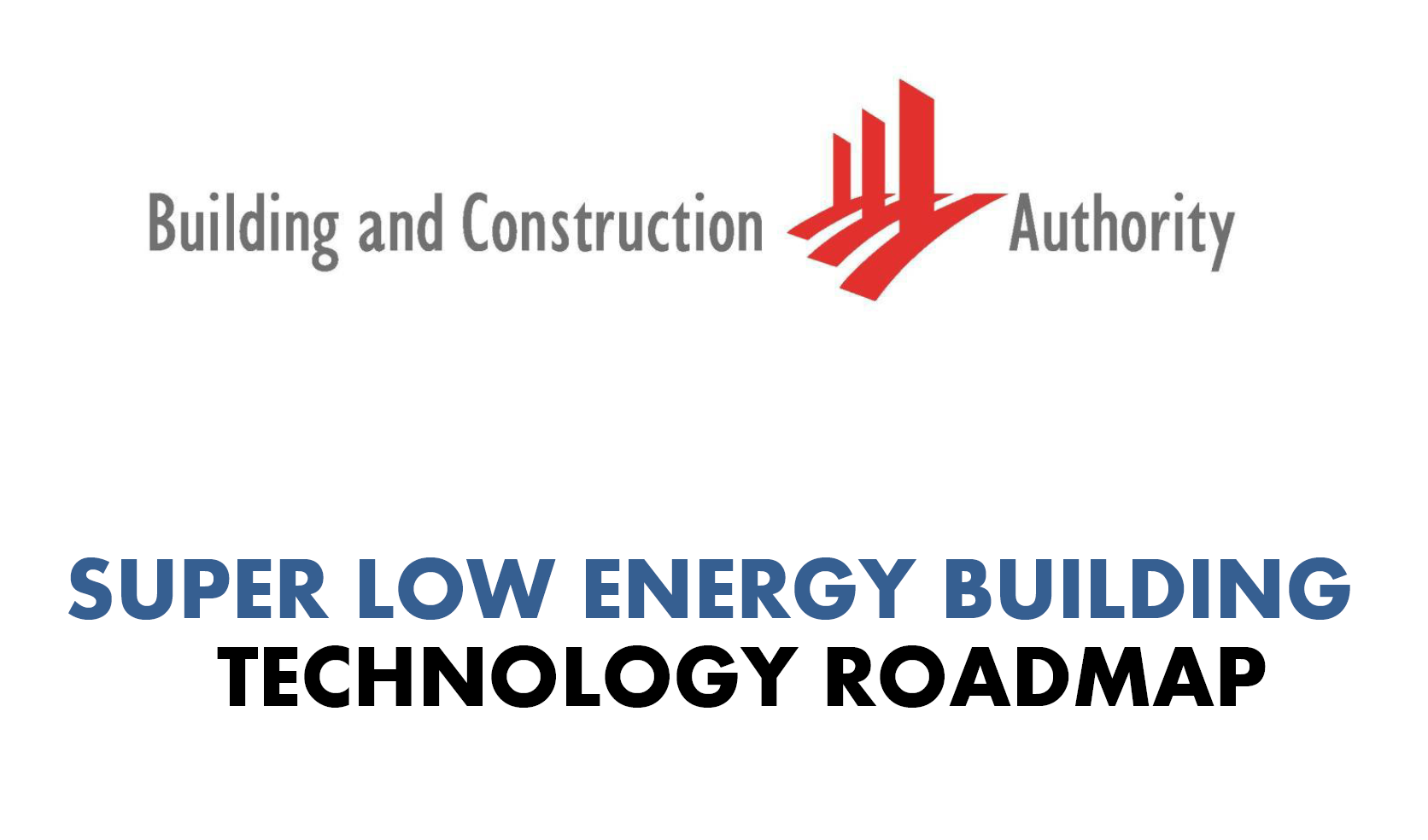 BCA Launched Super Low Energy Buildings Technology Roadmap at the Singapore Green Building Week (SGBW) 2018